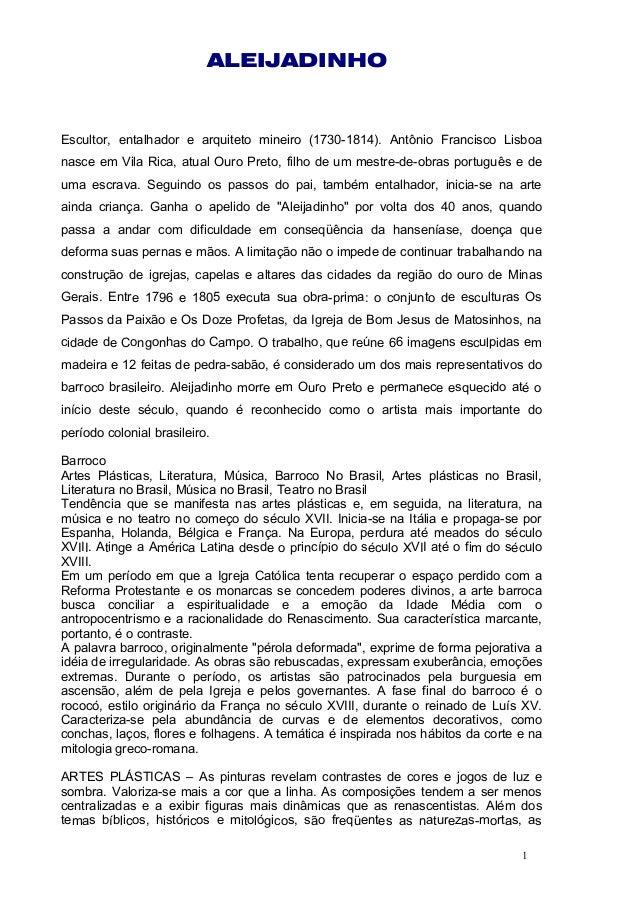 ALEIJADINHO Escultor, entalhador e arquiteto mineiro (1730-1814). Antônio Francisco Lisboa nasce em Vila Rica, atual Ouro ...