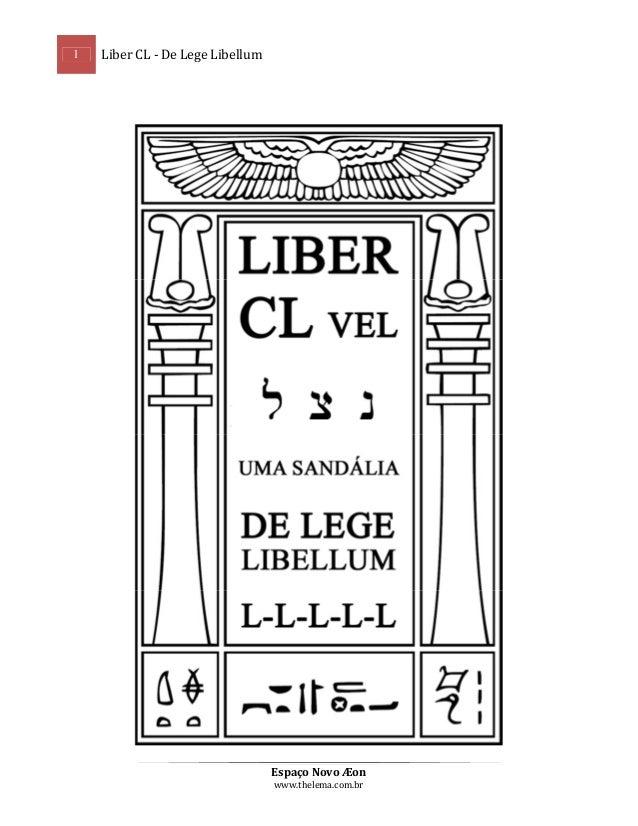 1  Liber CL - De Lege Libellum  Espaço Novo Æon www.thelema.com.br