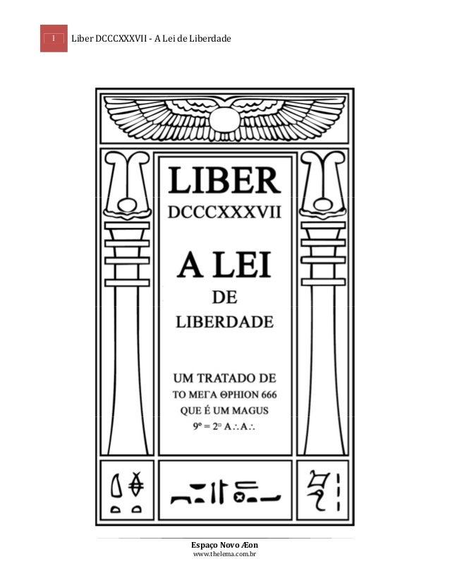 1  Liber DCCCXXXVII - A Lei de Liberdade  Espaço Novo Æon www.thelema.com.br