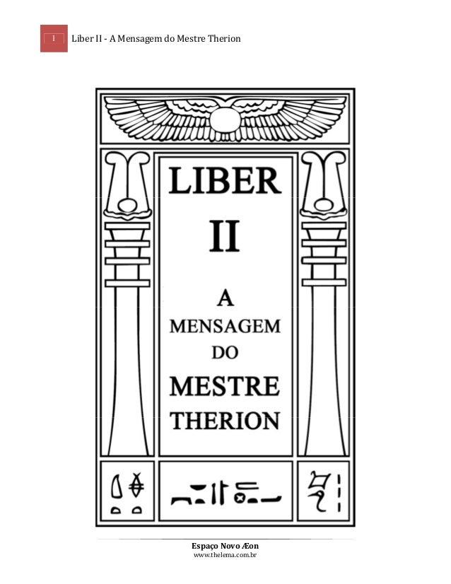 1  Liber II - A Mensagem do Mestre Therion  Espaço Novo Æon www.thelema.com.br