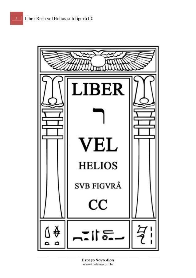 1  Liber Resh vel Helios sub figurâ CC  Espaço Novo Æon www.thelema.com.br