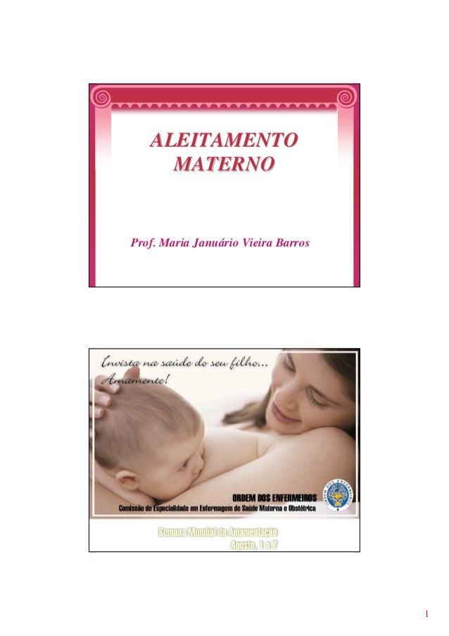 ALEITAMENTO     MATERNOProf. Maria Januário Vieira Barros                                     1