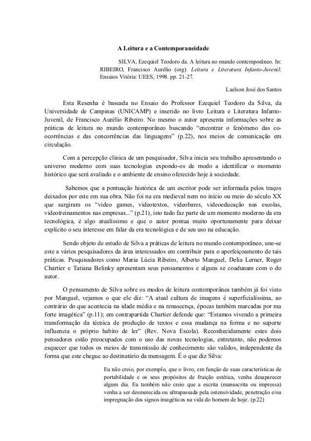 A Leitura e a ContemporaneidadeSILVA, Ezequiel Teodoro da. A leitura no mundo contemporâneo. In:RIBEIRO, Francisco Aurélio...