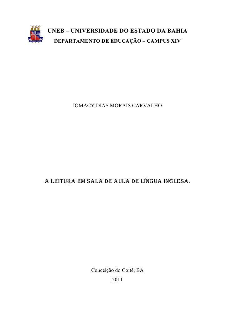 1UNEB – UNIVERSIDADE DO ESTADO DA BAHIA  DEPARTAMENTO DE EDUCAÇÃO – CAMPUS XIV        IOMACY DIAS MORAIS CARVALHOA LEITURA...