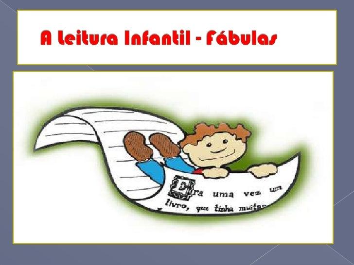 A Leitura Infantil - Fábulas<br />