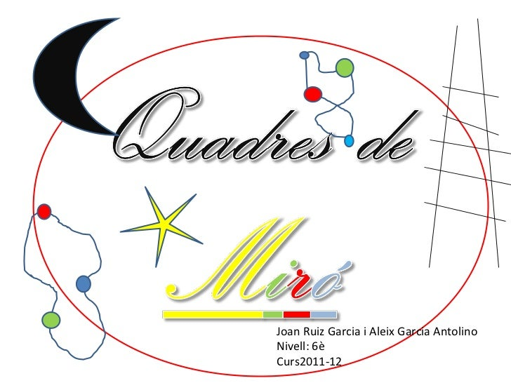 Joan Ruiz Garcia i Aleix Garcia Antolino  Nivell: 6è Curs2011-12
