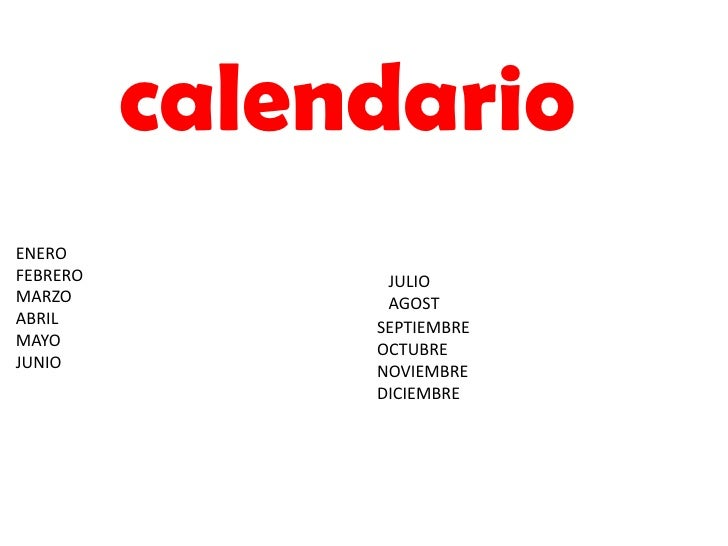 calendarioENEROFEBRERO         JULIOMARZO           AGOSTABRIL          SEPTIEMBREMAYO           OCTUBREJUNIO          NOV...
