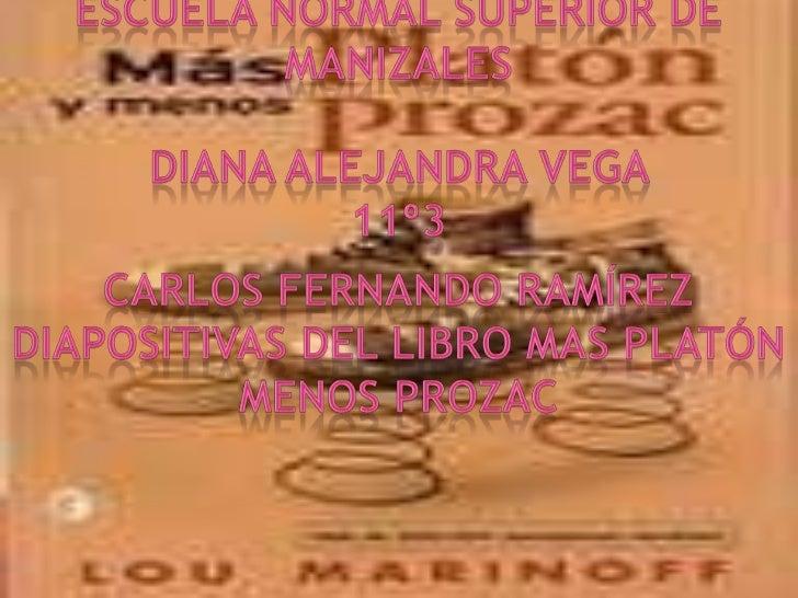 Escuela normal superior de Manizales <br />Diana Alejandra vega <br />11º3<br />Carlos Fernando Ramírez<br />Diapositivas ...