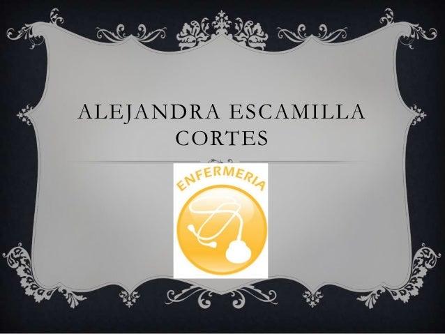 ALEJANDRA ESCAMILLA      CORTES
