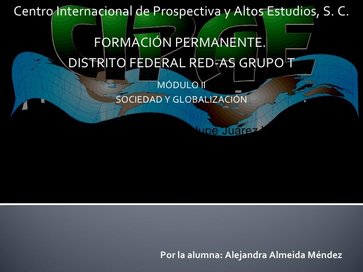Centro Internacional de Prospectiva y Altos Estudios, S. C. FORMACIÓN PERMANENTE.  DISTRITO FEDERAL RED-AS GRUPO T MÓDULO ...