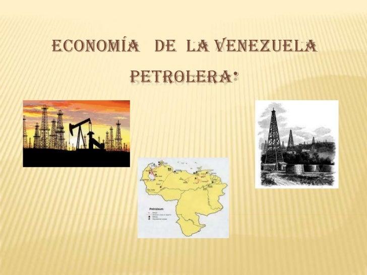 Economía   de  la Venezuela  petrolera. <br />