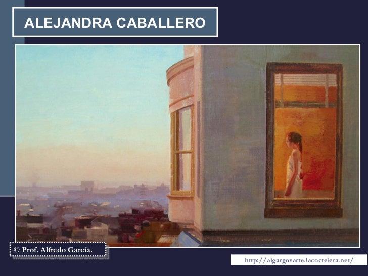 ALEJANDRA CABALLERO © Prof. Alfredo García. http://algargosarte.lacoctelera.net/