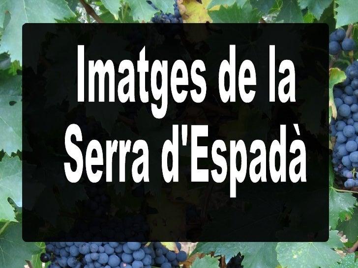Imatges de la  Serra d'Espadà