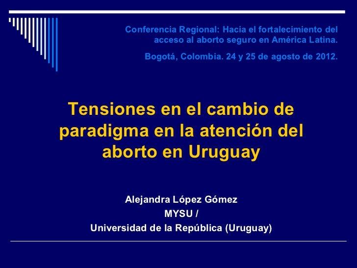 Conferencia Regional: Hacia el fortalecimiento del                acceso al aborto seguro en América Latina.              ...