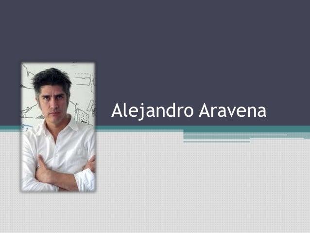 Arquitecto alejandro aravena for Alejandro aravena arquitecto