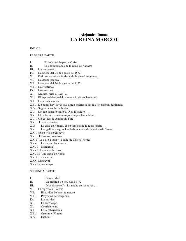 Alejandro Dumas LA REINA MARGOT ÍNDICE PRIMERA PARTE I. El latín del duque de Guisa II. Las habitaciones de la reina de Na...