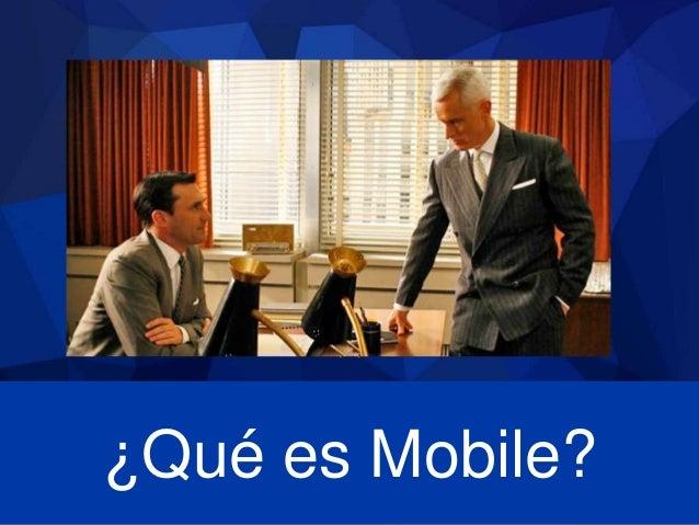 ¿Qué es Mobile?