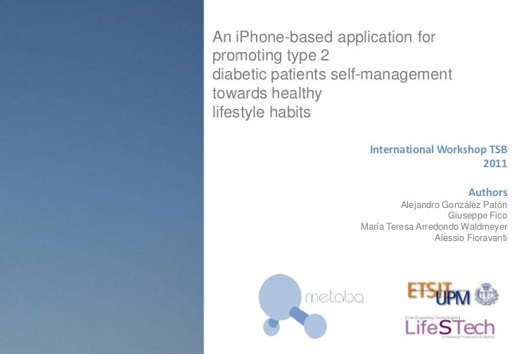 An iPhone-based application forpromoting type 2diabetic patients self-managementtowards healthylifestyle habits           ...