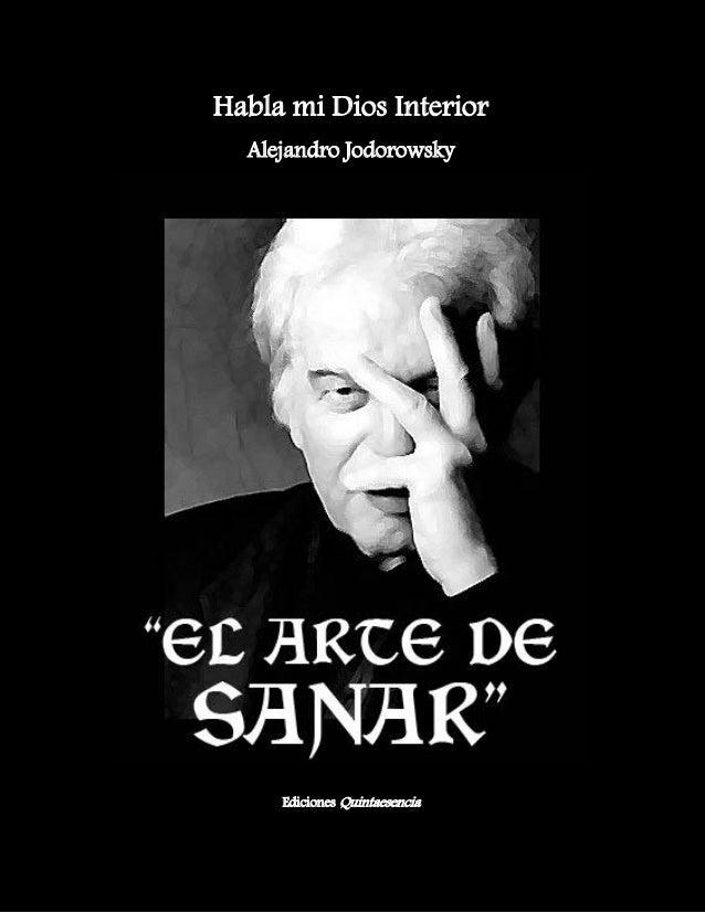 Habla mi Dios Interior  Alejandro Jodorowsky  Ediciones Quintaesencia