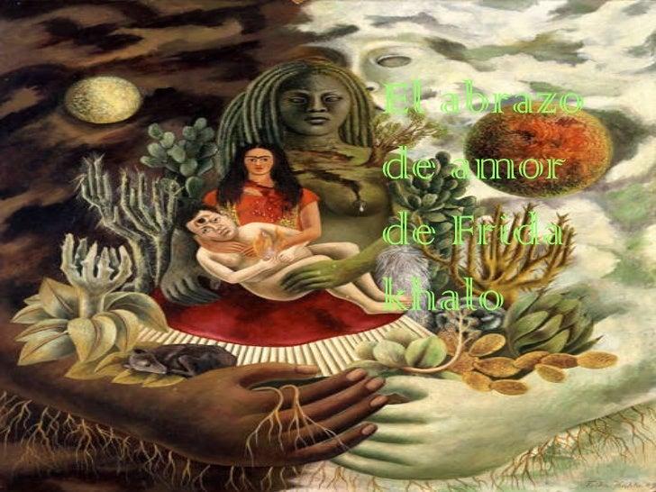 El abrazo de amor de Frida khalo