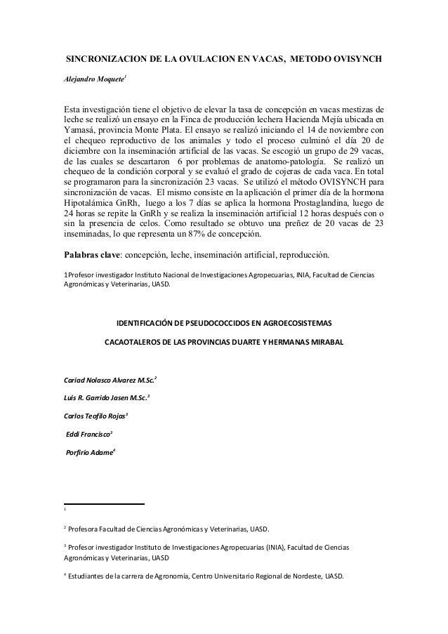 SINCRONIZACION DE LA OVULACION EN VACAS, METODO OVISYNCH Alejandro Moquete1 Esta investigación tiene el objetivo de elevar...