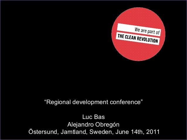 """Regional development conference""                  Luc Bas             Alejandro ObregónÖstersund, Jamtland, Sweden, June ..."