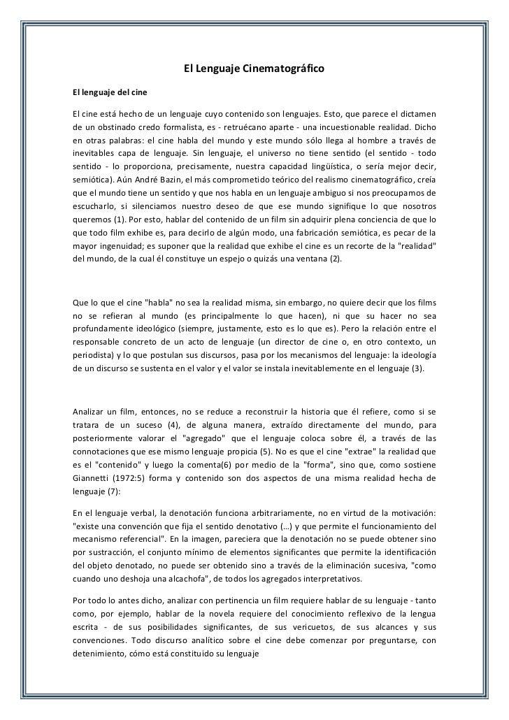 El Lenguaje CinematográficoEl lenguaje del cineEl cine está hecho de un lenguaje cuyo contenido son lenguajes. Esto, que p...
