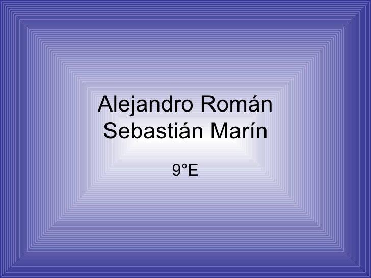 Alejandro RománSebastián Marín      9°E