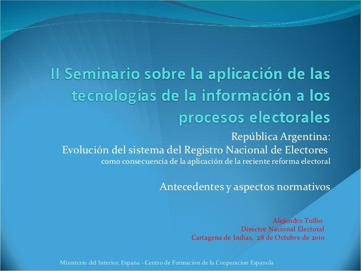 República Argentina: E volución del sistema del Registro Nacional de Electores  como consecuencia de la aplicación de la r...