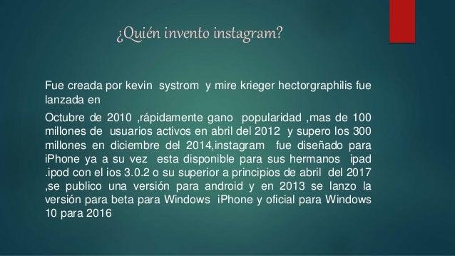 ¿Que es instagram y sus usos? I. Su función y su uso es muy simple … II. Luego de tomar la fotografía o video ,la App perm...