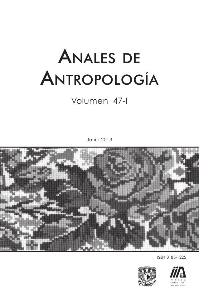 ISSN 0185-1225 Junio 2013 ANALES DE ANTROPOLOGÍA Volumen 47-I