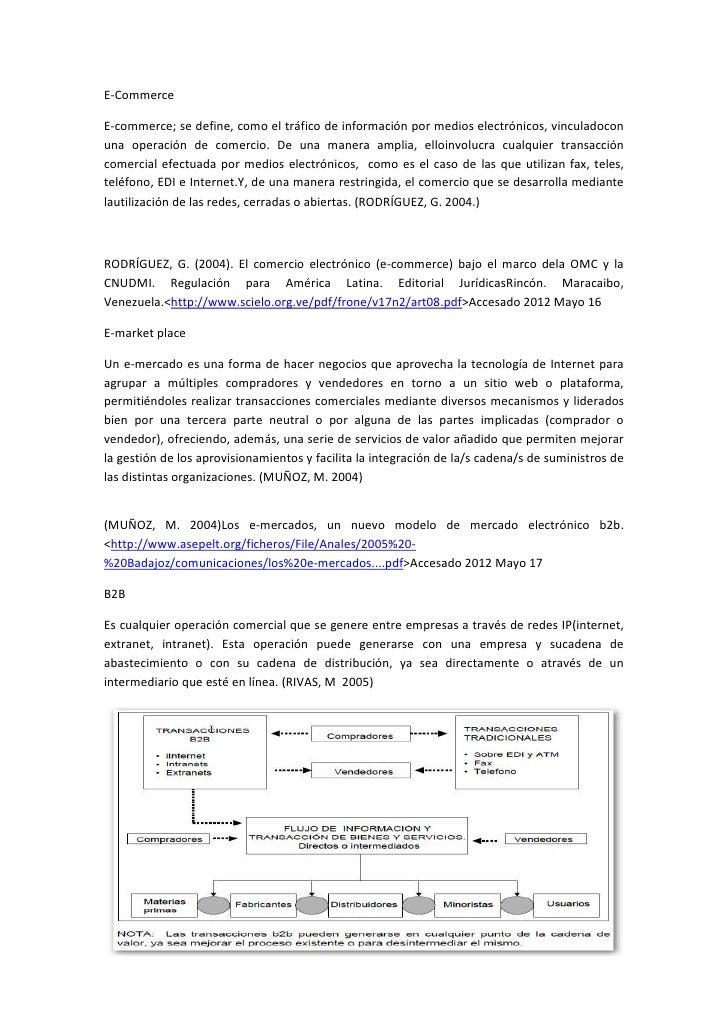 E-CommerceE-commerce; se define, como el tráfico de información por medios electrónicos, vinculadoconuna operación de come...