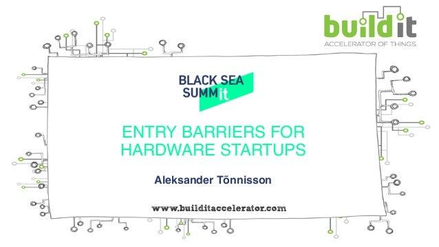 ENTRY BARRIERS FOR  HARDWARE STARTUPS Aleksander Tõnnisson