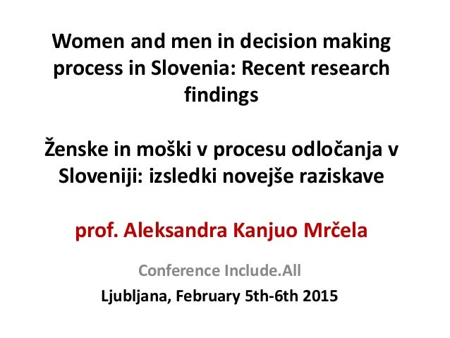 Women and men in decision making process in Slovenia: Recent research findings Ženske in moški v procesu odločanja v Slove...