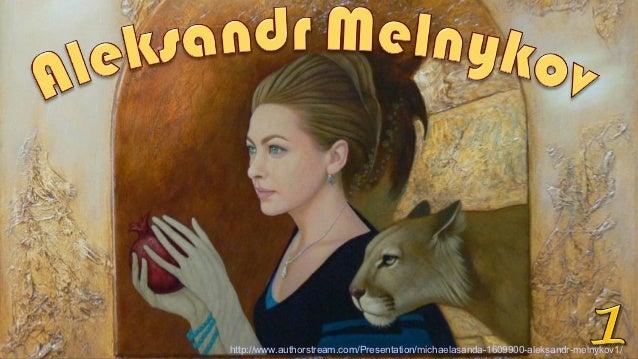 http://www.authorstream.com/Presentation/michaelasanda-1609900-aleksandr-melnykov1/