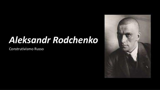 Aleksandr Rodchenko Construtivismo Russo