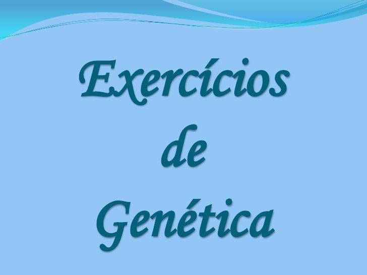 Exercícios   deGenética
