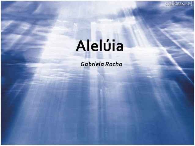 AlelúiaGabriela Rocha