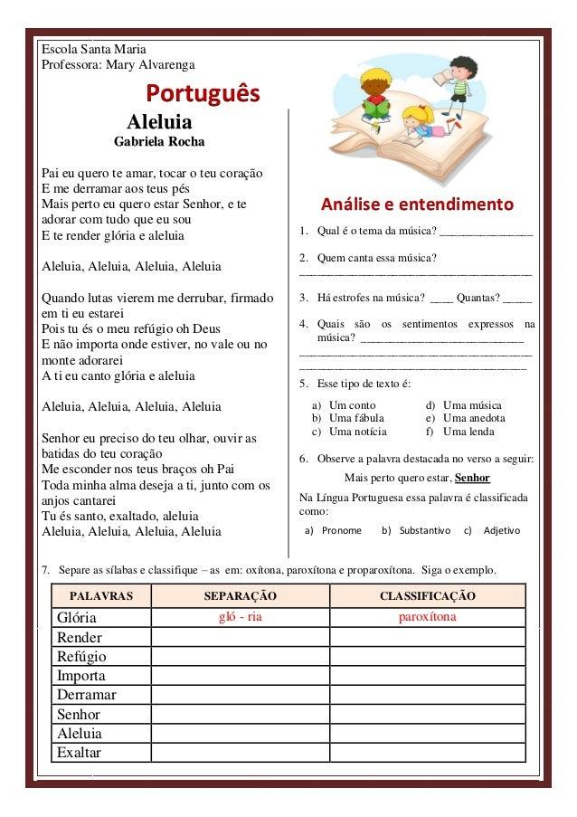 Escola Santa Maria Professora: Mary Alvarenga Português Aleluia Gabriela Rocha Pai eu quero te amar, tocar o teu coração E...