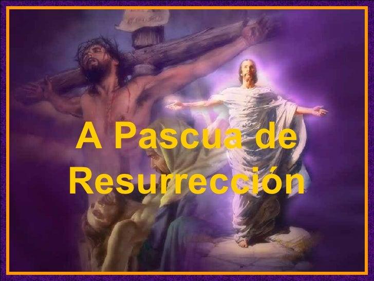 A Pascua deResurrección  ♫ Enciende los parlantes   HAZ CLIC PARA AVANZAR