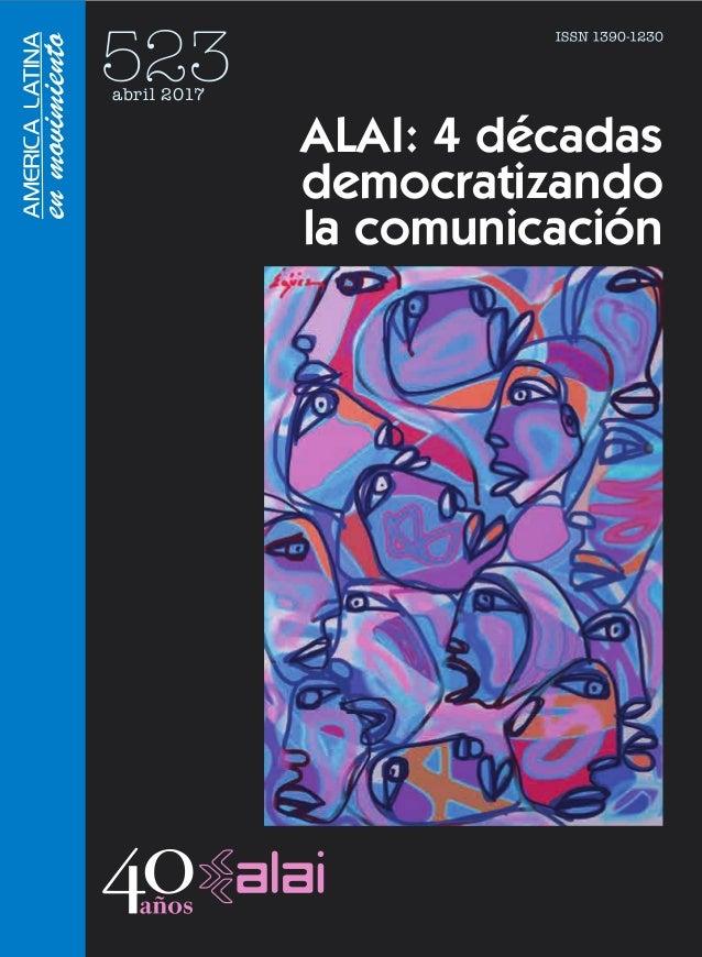 523abril 2017 ALAI: 4 décadas democratizando la comunicación