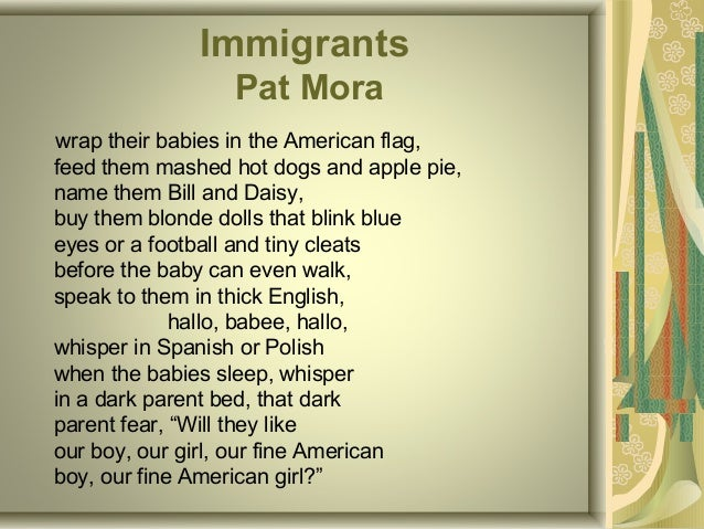 Immigrants By Pat Mora Research Paper Sample