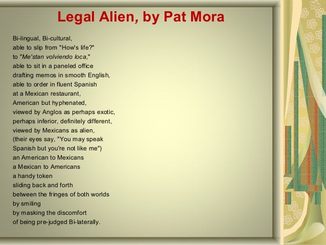 essay legal alien pat mora Mcdougal littell audio library this cd collection is available for checkout:  legal alien pat mora 1:00 hostage joyce carol oates 28:13 mother tongue.