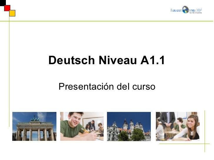 Deutsch Niveau A1.1 Presentación del curso