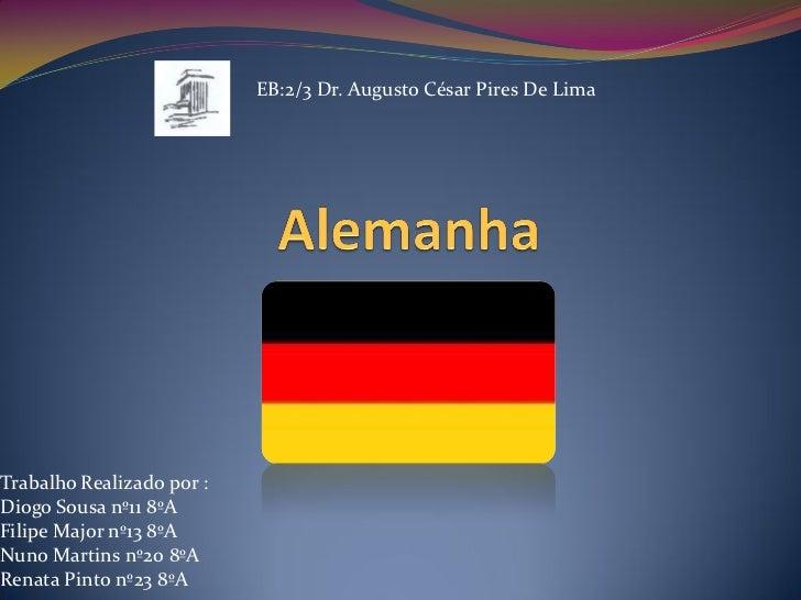 EB:2/3 Dr. Augusto César Pires De LimaTrabalho Realizado por :Diogo Sousa nº11 8ºAFilipe Major nº13 8ºANuno Martins nº20 8...