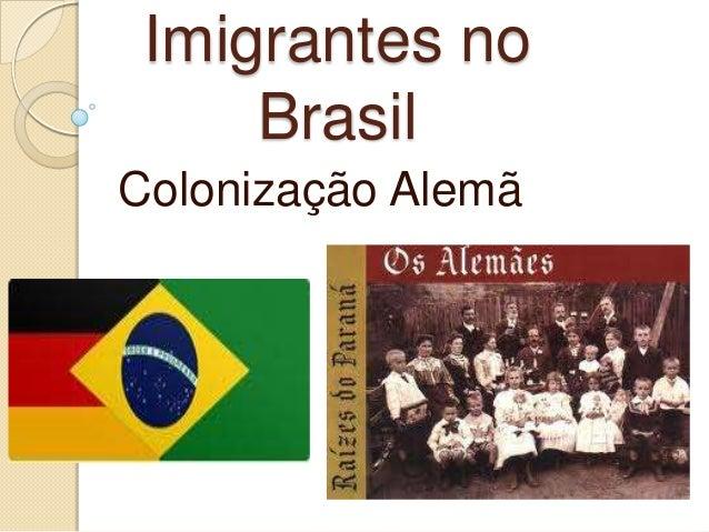 Imigrantes no Brasil Colonização Alemã