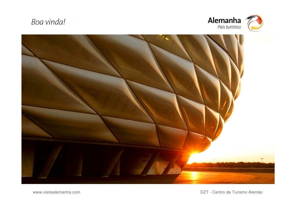www.visitealemanha.com   DZT - Centro de Turismo Alemão