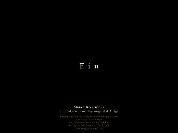 Música: Koenisjodler Inspirado en un montaje original de Helga Reedición de formato, traducción e incorporación de fotos C...