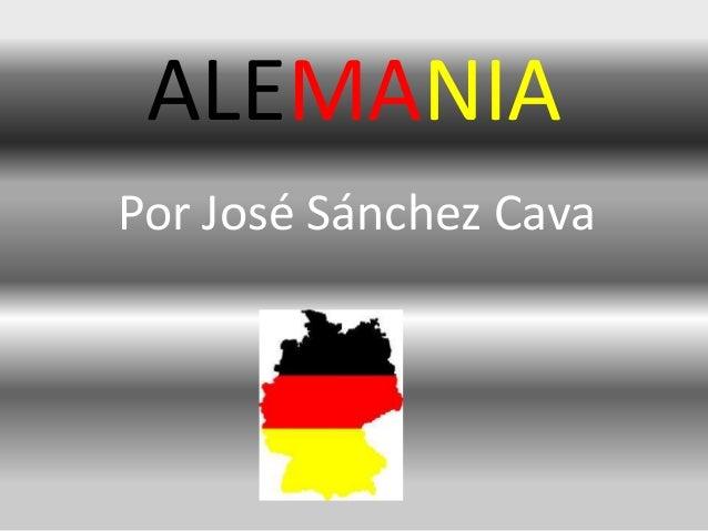 ALEMANIA Por José Sánchez Cava