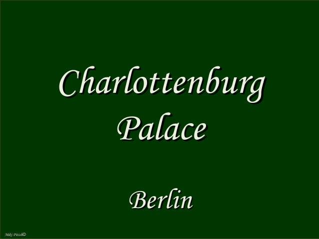 Charlottenburg PalaceCharlottenburg PalaceBerlinBerlinCharlottenburg PalaceCharlottenburg Palace (German:(German: SchlossS...